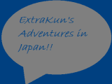 ExtraKun's Adventures in Japan