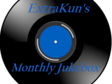ExtraKun's Monthly Jukebox